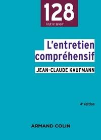 Téléchargez des livres gratuits pour kindle sur ipad L'entretien compréhensif - 4e éd. par Jean-Claude Kaufmann 9782200614171 FB2 DJVU PDF (French Edition)