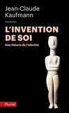 Jean-Claude Kaufmann - L'invention de soi - Une théorie de l'identité.