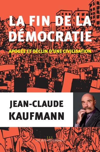 La fin de la démocratie. Apogée et déclin d'une civilisation