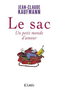 Jean-Claude Kaufmann - Le sac - Un petit monde d'amour.