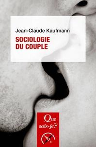 Jean-Claude Kaufmann - Sociologie du couple.