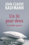 Jean-Claude Kaufmann - Un lit pour deux.