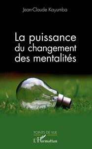 Jean-Claude Kayumba - La puissance du changement des mentalités.