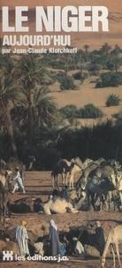 Jean-Claude Klotchkoff et Jean Hureau - Le Niger aujourd'hui - 85 pages de photos en couleur, 9 cartes et plans.