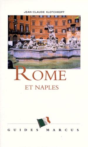 Jean-Claude Klotchkoff - Rome et Naples - Excursions à Pompéi, à Capri et dans la péninsule de Sorrente.