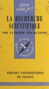 Jean-Claude Kourganoff et Vladimir Kourganoff - La recherche scientifique.