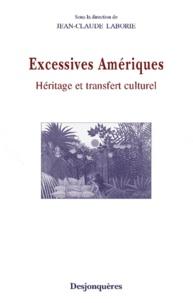 Jean-Claude Laborie - Excessives Amériques - Héritage et transfert culturel.
