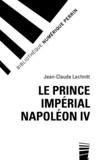 Jean-Claude Lachnitt - Le Prince impérial Napoléon IV.