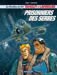 Jean-Claude Laidin et  Fernandez - Les nouvelles aventures de Tanguy et Laverdure Tome 1 : Prisonniers des Serbes.
