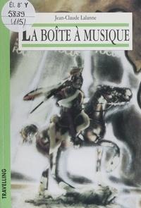 Jean-Claude Lalanne - La boîte à musique.
