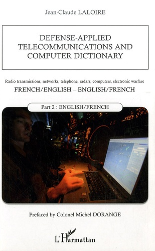 Jean-Claude Laloire - Defense-applied telecommunications and computer dictionary - Part 2, English-french.