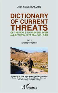 Jean-Claude Laloire - Dictionary of current threats, of the ways to prevent them and of the ways to deal with them - Tome 2, English/French.