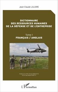 Jean-Claude Laloire et Olivier Marcotte - Dictionnaire des ressources humaines de la défense et de l'entreprise - Tome 1 français / anglais.