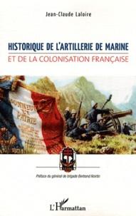 Jean-Claude Laloire - Historique de l'Artillerie de Marine et de la colonisation française.