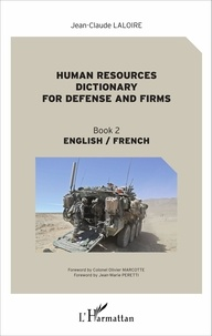 Jean-Claude Laloire et Jean-Marie Peretti - Human resources dictionary for defense and firms - Book 2 english / french.