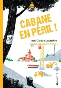 Jean-Claude Lalumière - Cabane en péril.