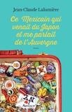 Jean-Claude Lalumière - Ce Mexicain qui venait du Japon et me parlait de l'Auvergne.