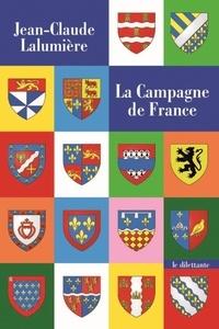 Jean-Claude Lalumière - La Campagne de France.