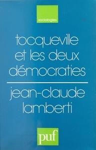 Jean-Claude Lamberti et François Bourricaud - Tocqueville et les deux démocraties.