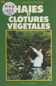 Jean-Claude Lamontagne - Haies et clôtures végétales.
