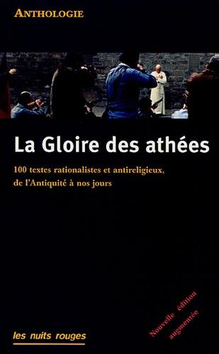 Jean-Claude Lamoureux - La Gloire des athées - 100 textes rationalistes et antireligieux, de l'Antiquité à nos jours.