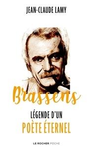 Jean-Claude Lamy - Brassens - Légende d'un poète éternel.