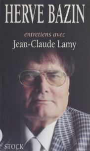 Jean-Claude Lamy et Hervé Bazin - Entretiens avec Jean-Claude Lamy.