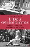 Jean-Claude Lamy - Et Dieu créa les femmes - Brigitte, Françoise, Annabel et les autres.