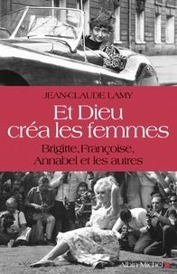 Et Dieu créa les femmes - Brigitte, Françoise, Annabel et les autres.pdf