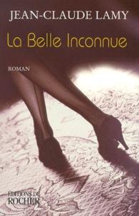 Jean-Claude Lamy - La belle inconnue.