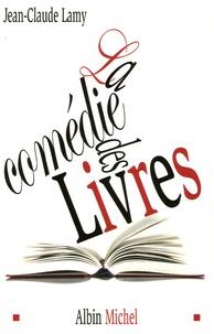 Jean-Claude Lamy - La comédie des livres.