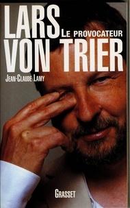 Jean-Claude Lamy - Lars Von Trier.