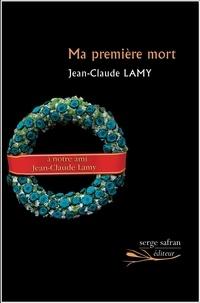 Livres magazines à télécharger Ma première mort  par Jean-Claude Lamy (Litterature Francaise)