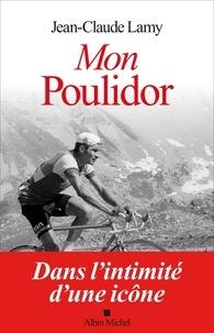 Jean-Claude Lamy - Mon Poulidor.