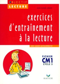 Jean-Claude Landier - EXERCICES D'ENTRAINEMENT A LA LECTURE CM1 CYCLE 3. - Fichier, Avec cahier autocorrectif.