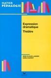 Jean-Claude Landier et Gisèle Barret - Hatier Pédagogie - Expression dramatique, Théâtre.
