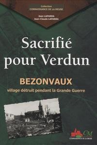 Jean-Claude Laparra et Jean Laparra - Sacrifié pour Verdun - Bezonvaux, village détruit pendant la Grande Guerre.