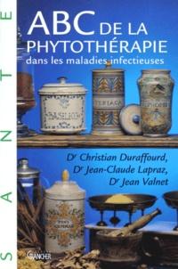 Jean-Claude Lapraz et Jean Valnet - ABC de la phytothérapie dans les maladies infectieuses.