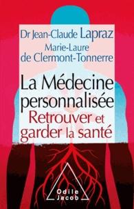 Jean-Claude Lapraz et Marie-Laure de Clermont-Tonnerre - Médecine personnalisée (La) - Retrouver et garder la santé.
