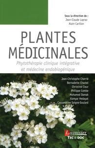 Jean-Claude Lapraz et Alain Carillon - Plantes médicinales - Phytothérapie clinique intégrative et médecine endobiogénique.