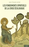 Jean-Claude Larchet - Les fondements spirituels de la crise écologique.