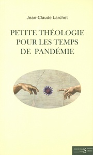 Jean-Claude Larchet - Petite théologie pour les temps de pandémie.
