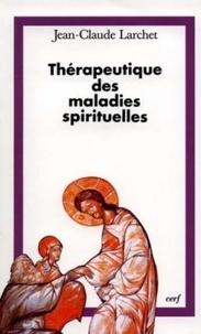 Thérapeutique des maladies spirituelles- Une introduction à la tradition ascétique de l'Église orthodoxe - Jean-Claude Larchet |