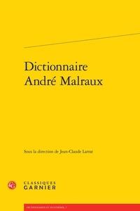 Jean-Claude Larrat - Dictionnaire André Malraux.
