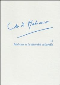 Jean-Claude Larrat et Domnica Radulescu - Malraux et la diversité culturelle.