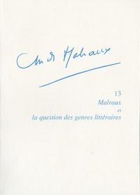 Jean-Claude Larrat - Malraux et la question des genres littéraires.