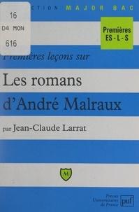 Jean-Claude Larrat et Eric Cobast - Premières leçons sur les romans d'André Malraux.