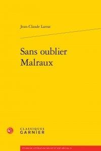 Jean-Claude Larrat - Sans oublier Malraux.