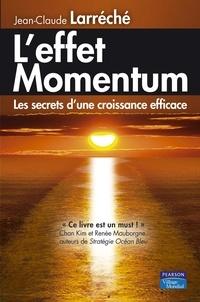 Jean-Claude Larréché - L'effet Momentum - Les secrets d'une croissance efficace.