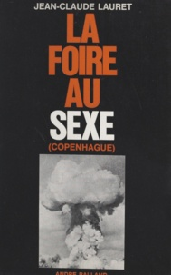 Jean-Claude Lauret - La foire au sexe - Copenhague.